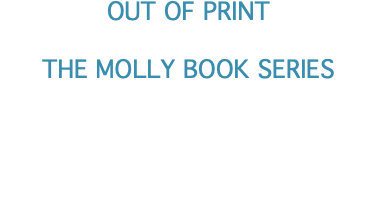 OUT OF PRINT THE MOLLY BOOK SERIES